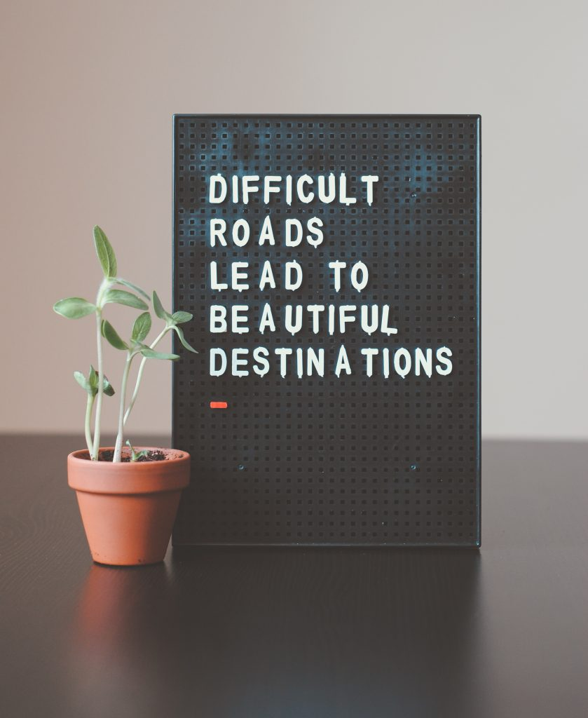 Inspirational cleaning quotes: difficult roads lead to beautiful destinations